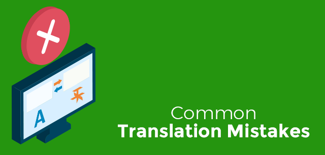 9 Most Common Translation Mistakes Made By Translators
