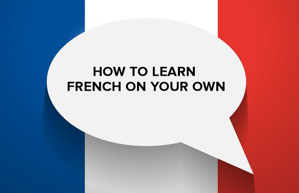 How to Learn French on your Own