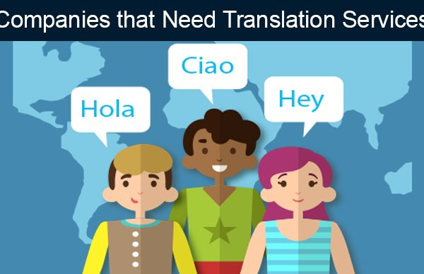 Top 8 Different Industries that Need Translation Services